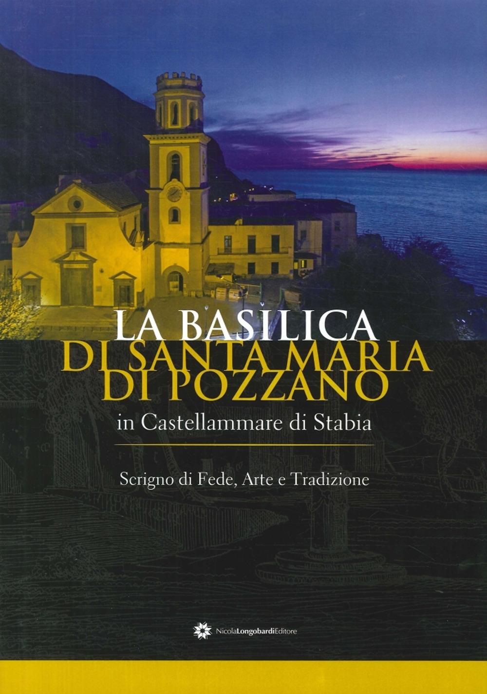 La Basilica di Santa Maria di Pozzano a Castellammare di Stabia. Scrigno di Fede, Arte e Tradizione