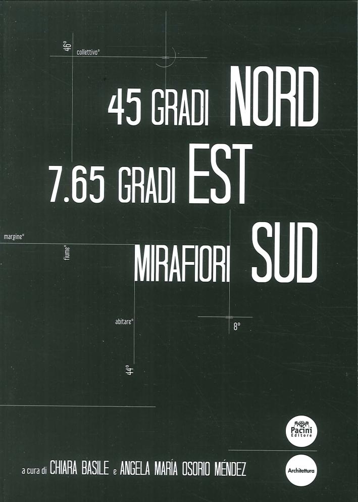 45 gradi Nord 7.65 gradi Est Mirafiori Sud. Ediz. italiana e inglese
