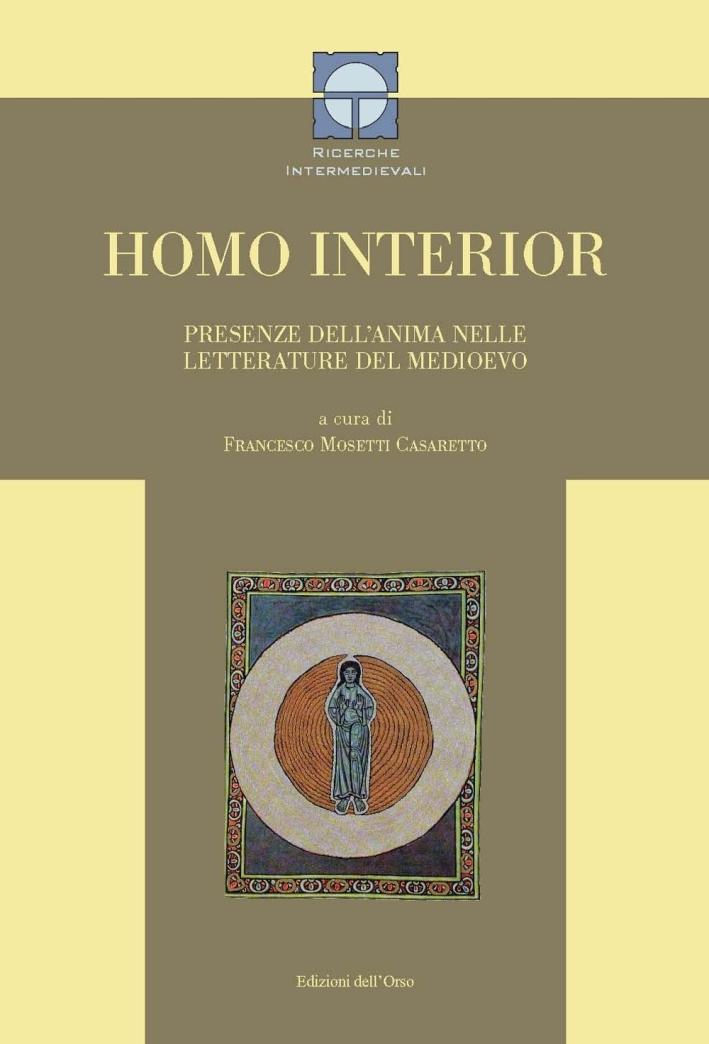 Homo interior. Presenze dell'anima nelle letterature del medioevo. Ediz. bilingue