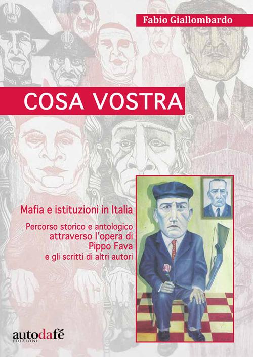 Cosa Vostra. Mafia e istituzioni in Italia