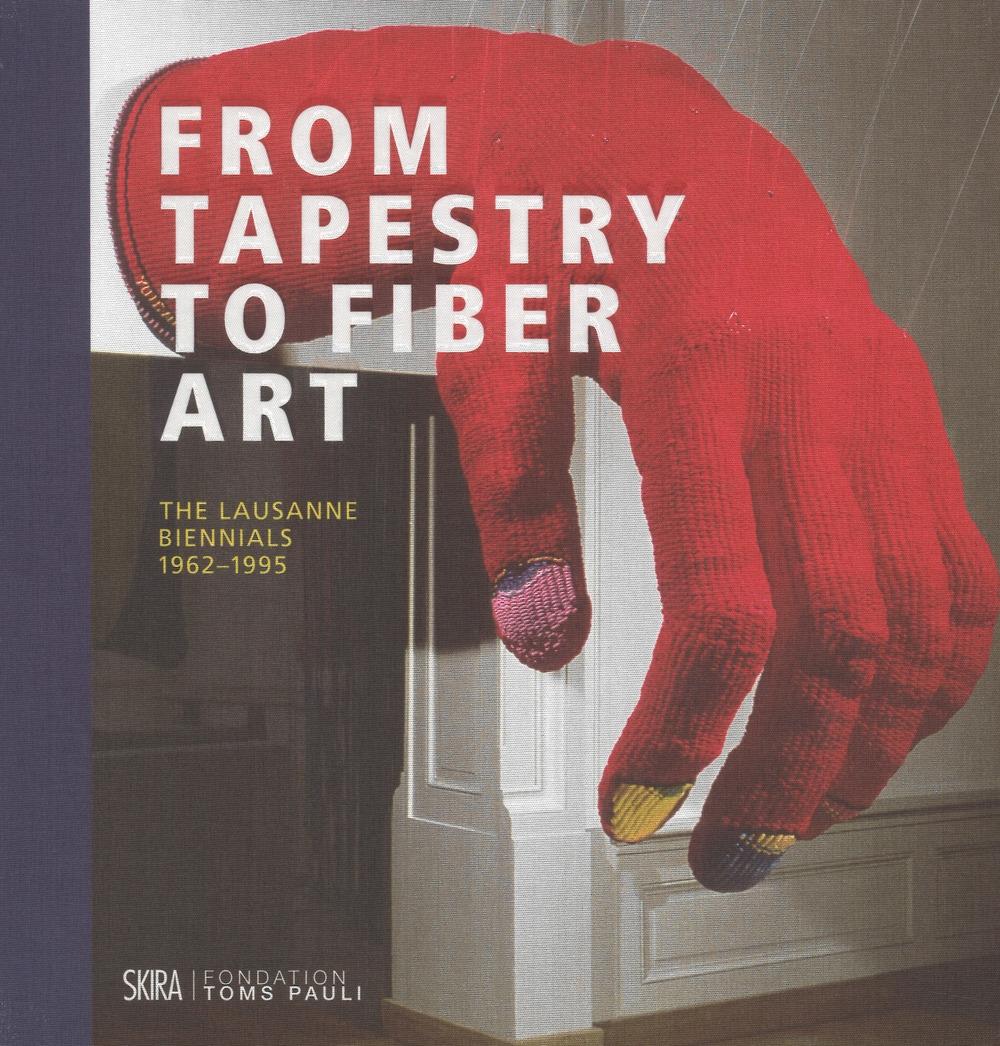 From tapestry to fiber art. The Lausanne biennials 1962-1995.