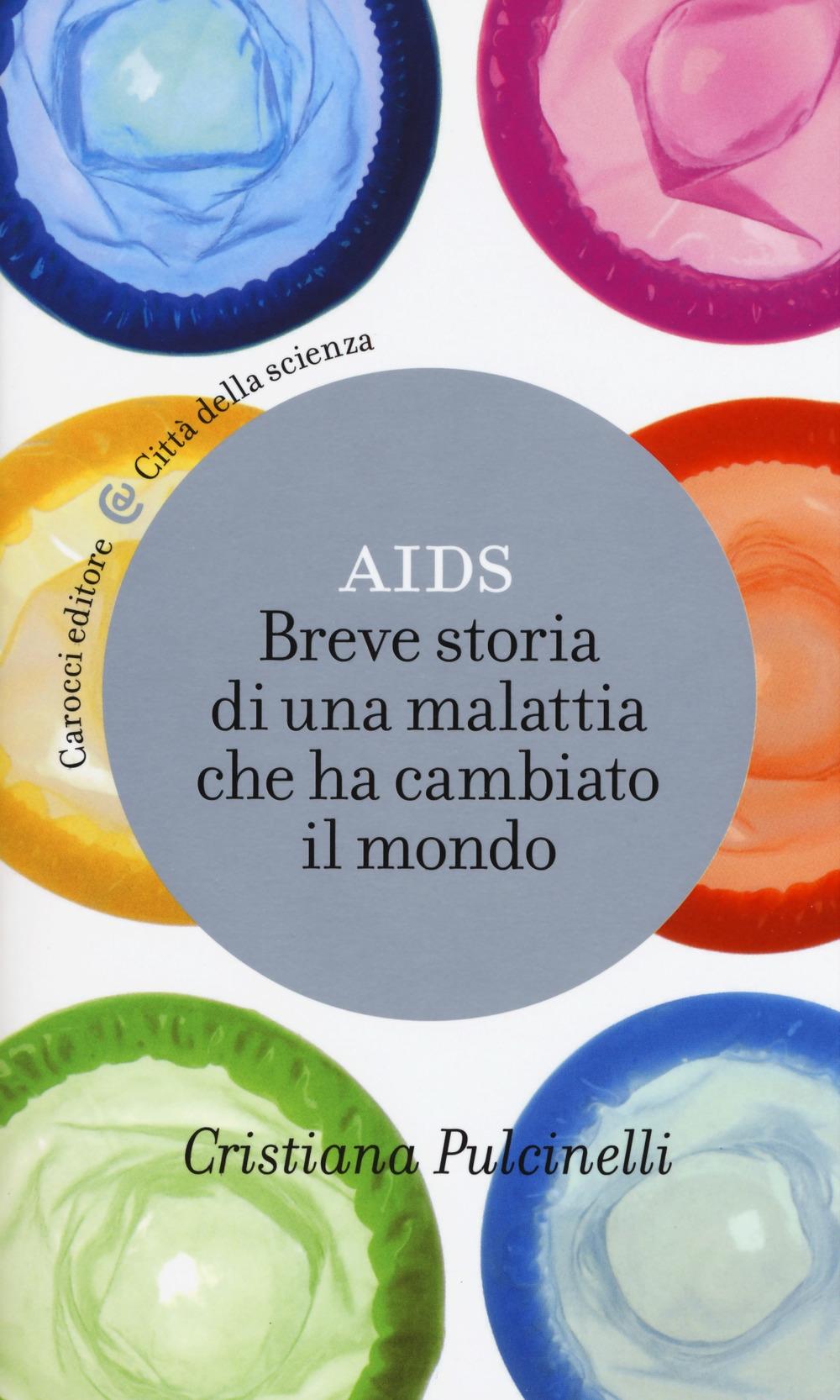 Aids. Breve storia di una malattia che ha cambiato il mondo