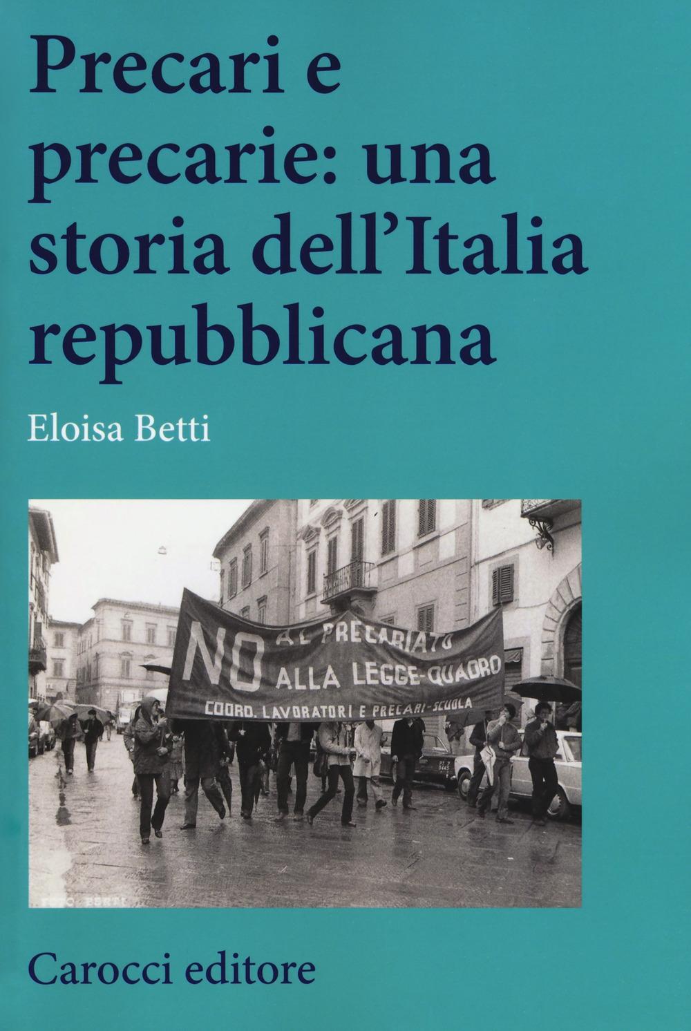 Precari e precarie: una storia dell'Italia repubblicana