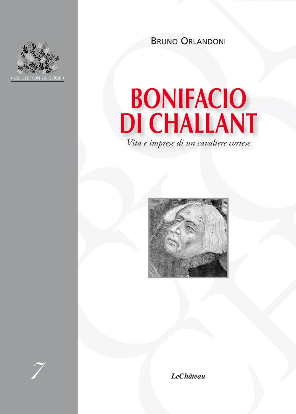 Bonifacio di Challant. Vita e imprese di un cavaliere cortese