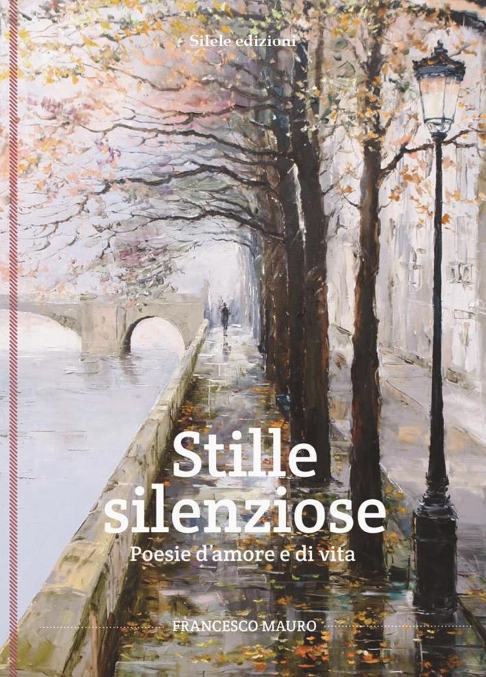 Stille Silenziose. Poesie d'amore e di vita