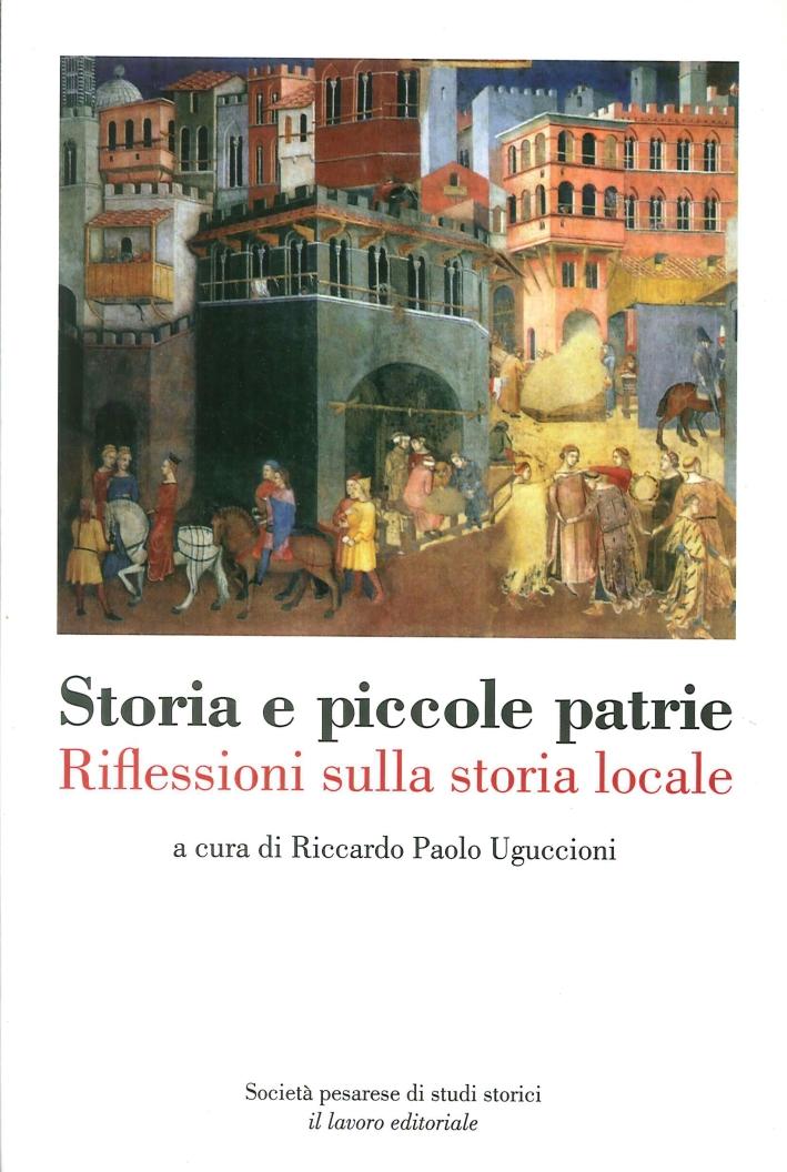 Storia e piccole patrie. Riflessioni sulla storia locale