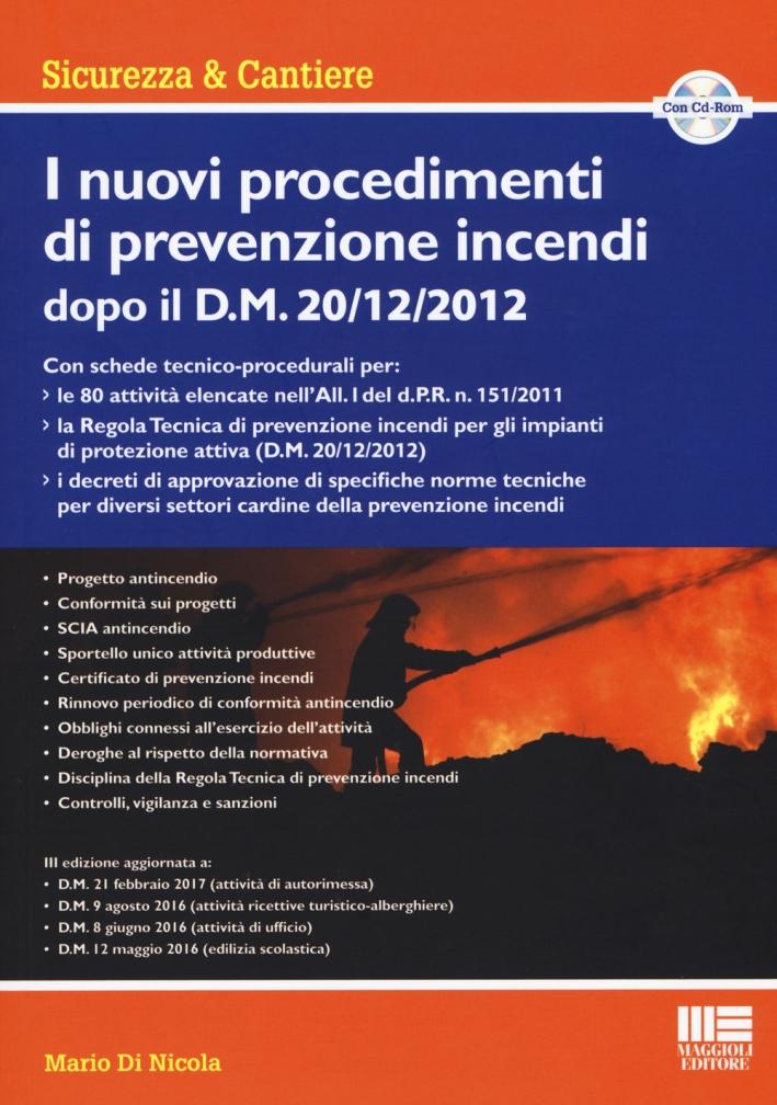 I nuovi procedimenti di prevenzione incendi dopo il D.M. 20/12/2012. Con CD-ROM