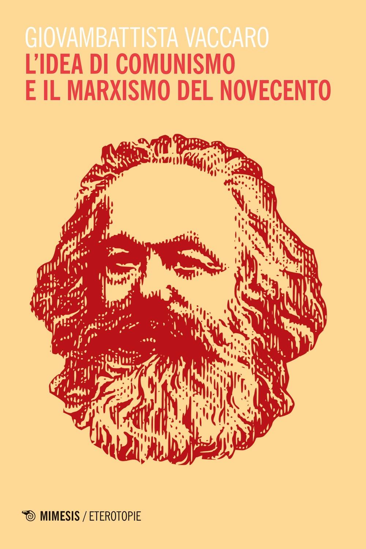 L'idea di comunismo e il marxismo