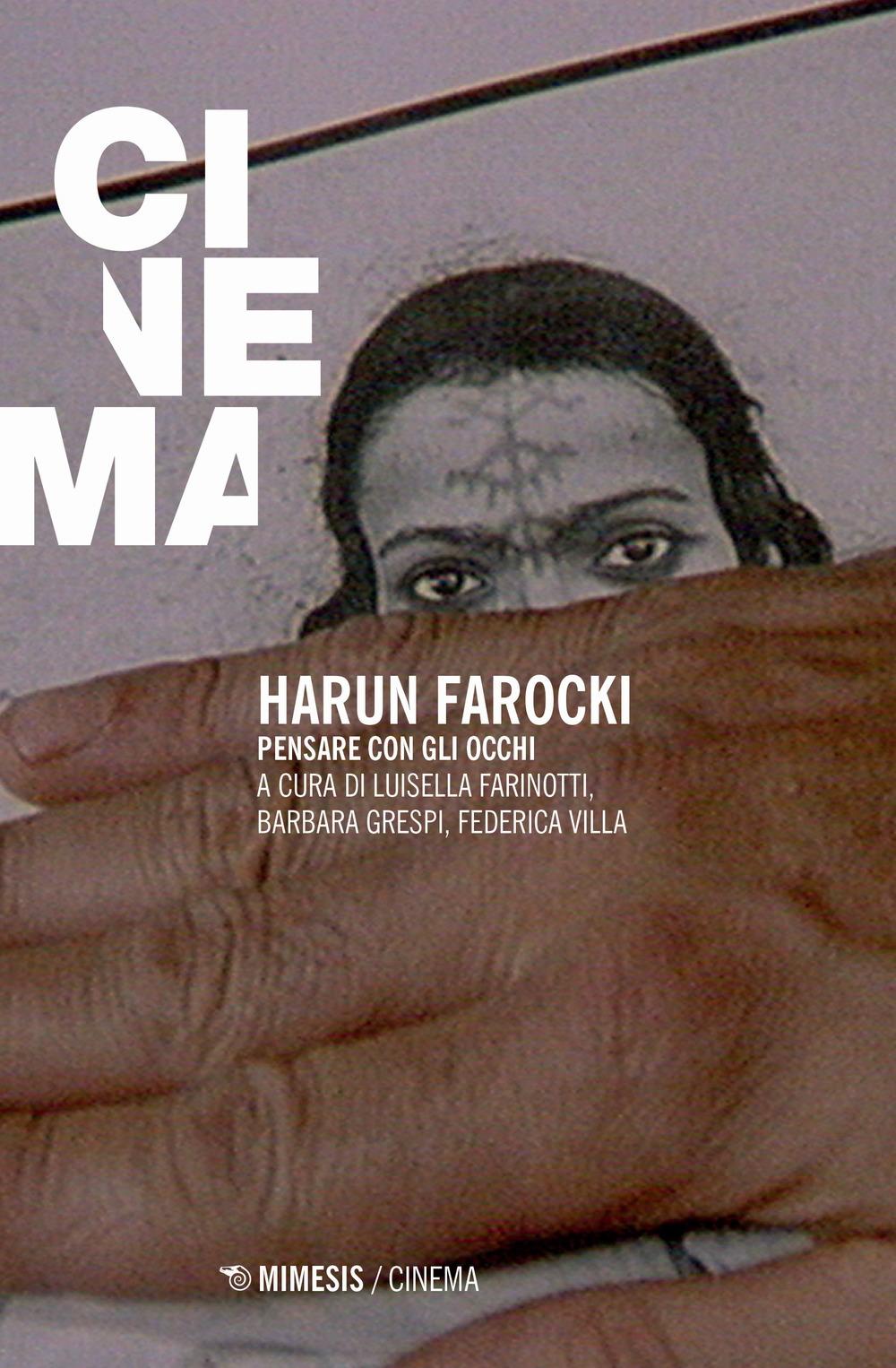 Harun Farocki. Pensare con gli occhi