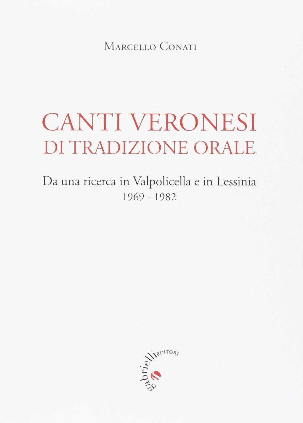 Canti veronesi di tradizione orale. Da una ricerca in Valpolicella e Lessinia 1969-1982