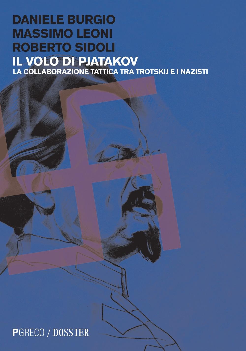 Il volo di Pjatakov. La collaborazione tattica tra Trotskij e i nazisti