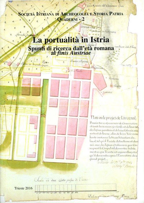 La portualità in Istria. Spunti di ricerca dall'età romana al «finis Austriae»