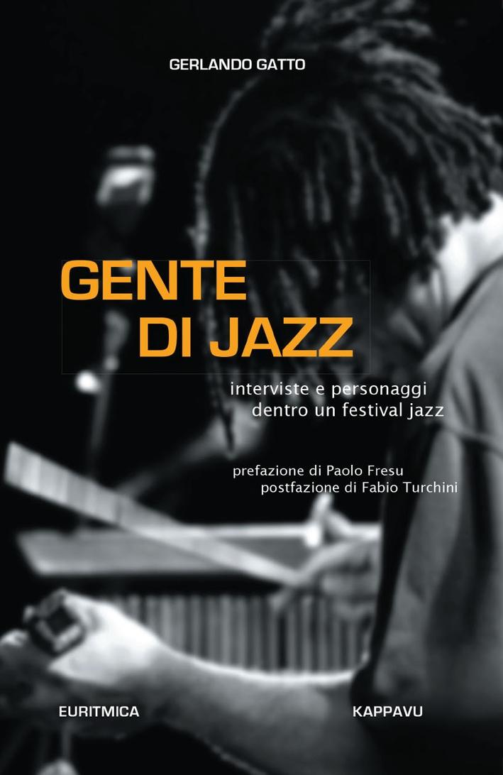 Gente di Jazz. Interviste e personaggi dentro un festival jazz