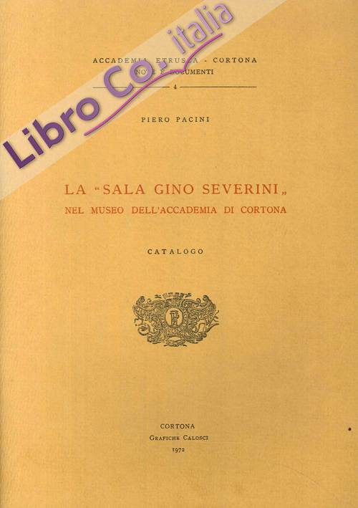 La 'Sala Gino Severini' nel Museo dell'Accademia di Cortona. Catalogo