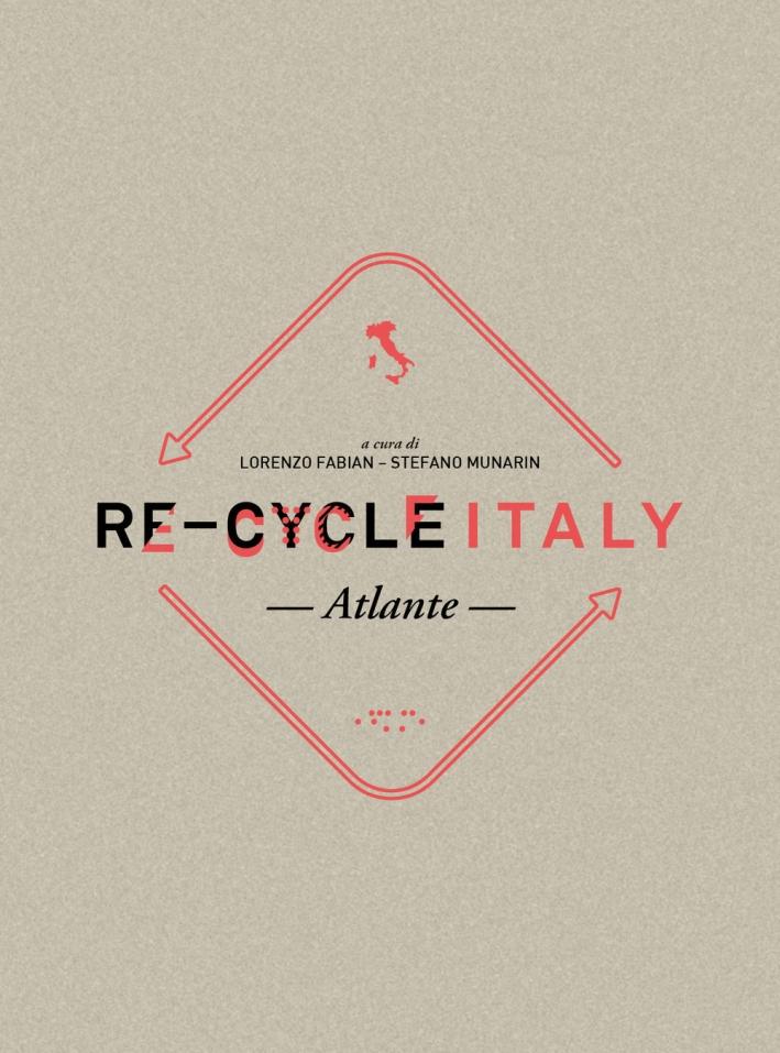 Re-Cycle Italy. Atlante