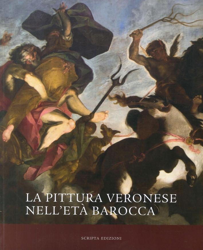 La Pittura Veronese nell' Età Barocca.