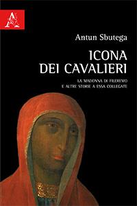 Icona dei cavalieri La Madonna di Fileremo e altre storie a essa collegate