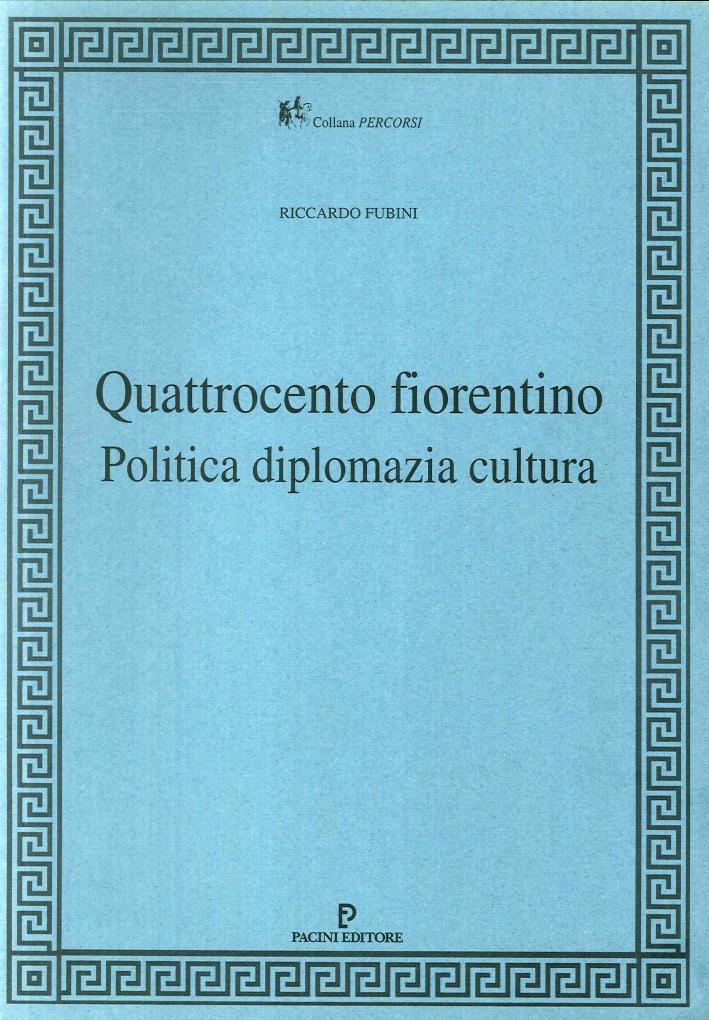 Quattrocento fiorentino. Politica, diplomazia, cultura.