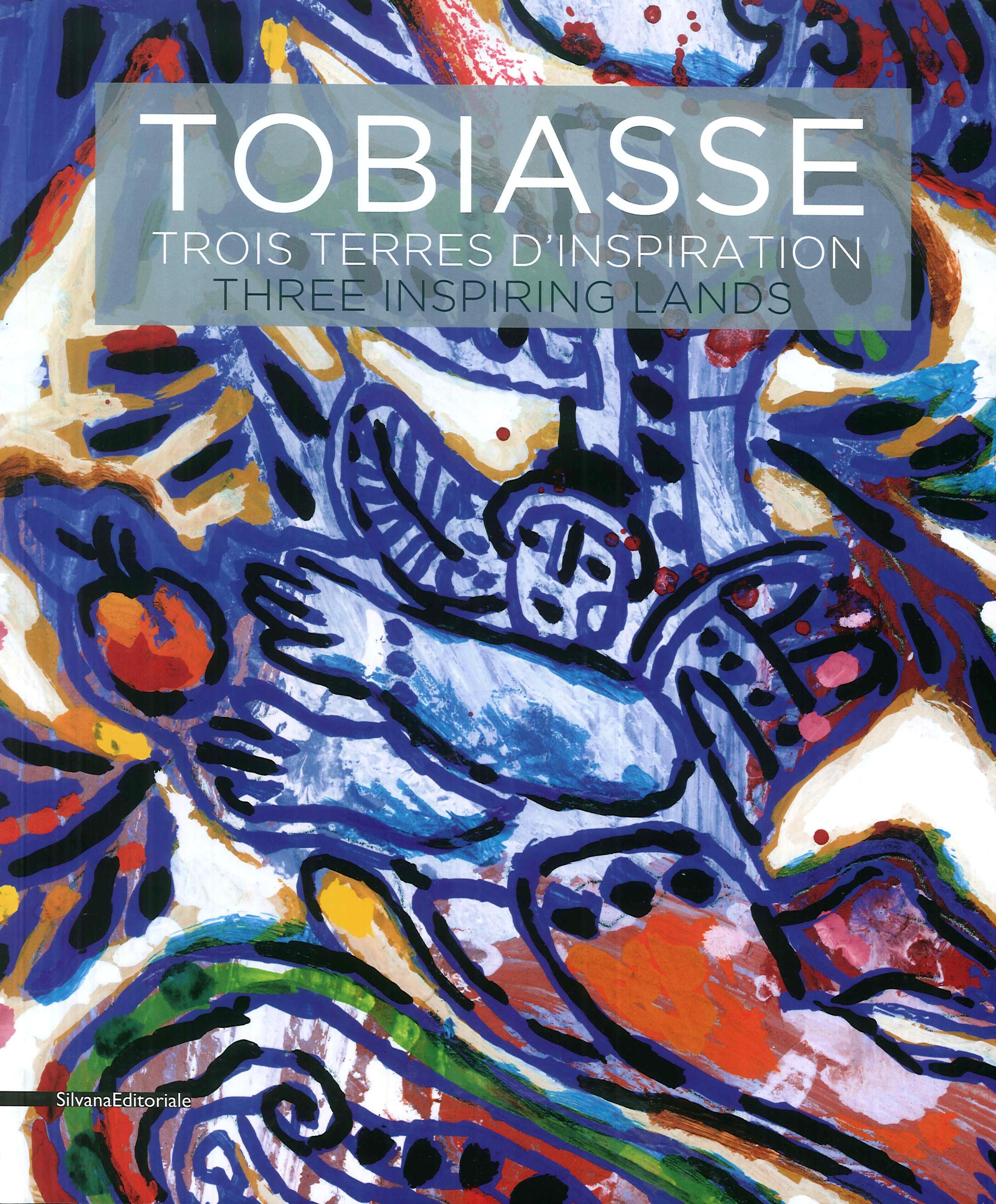 Tobiasse. Trois terres d'inspiration. Three Inspiring Lands