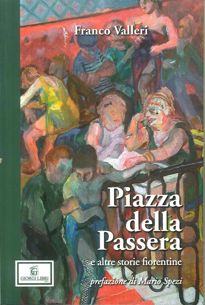 Piazza della passera e altre storie fiorentine