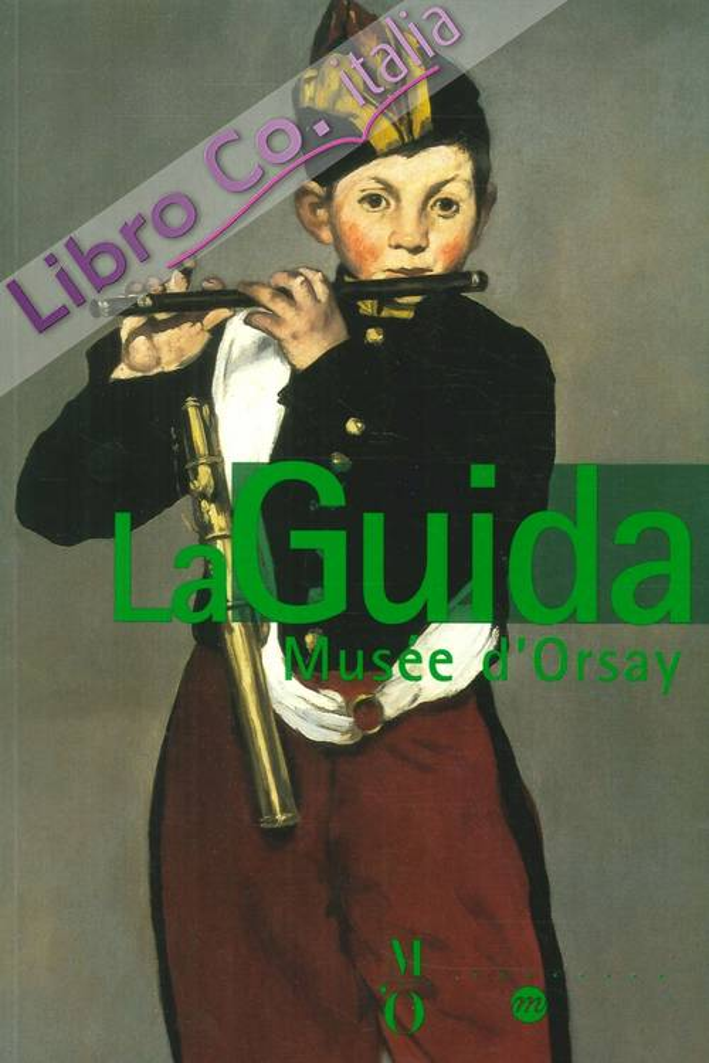 La Guida. Musée d'Orsay. La guida delle collezioni