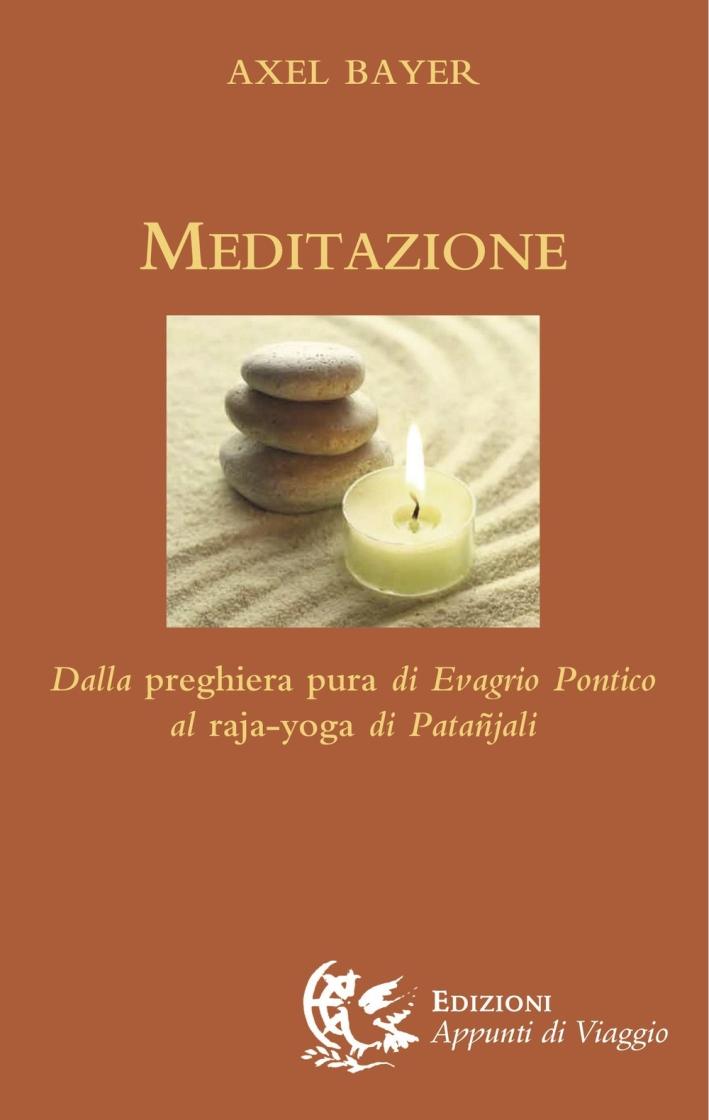 Meditazione: dalla Preghiera Pura di Evagrio Pontico al Raja-Yoga di Patanjali