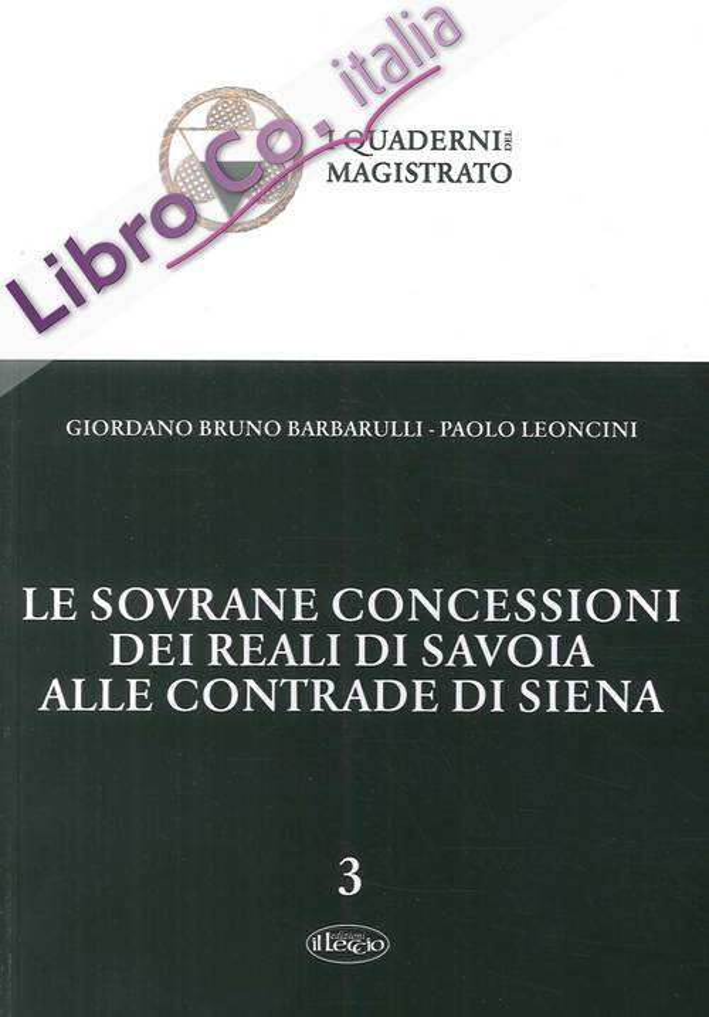 Le sovrane concessioni dei reali di Savoia alle Contrade di Siena