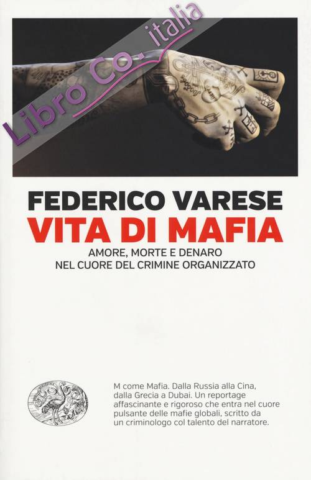 Vita di mafia. Amore, morte e denaro nel cuore del crimine organizzato