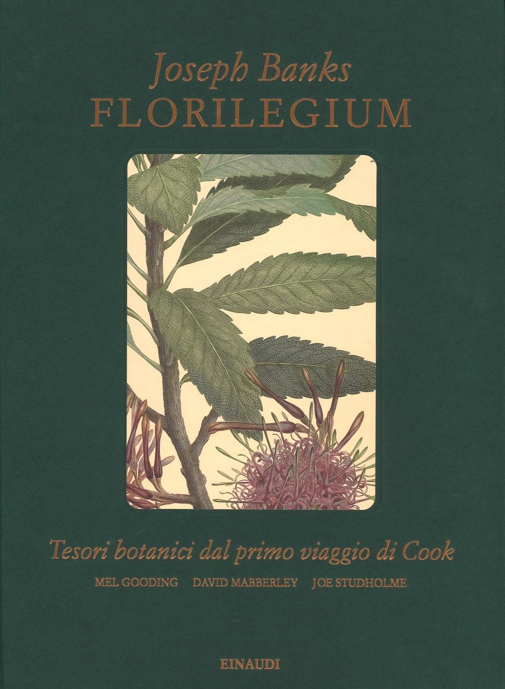 Florilegium. Tesori botanici del primo viaggio di Cook. Ediz. illustrata