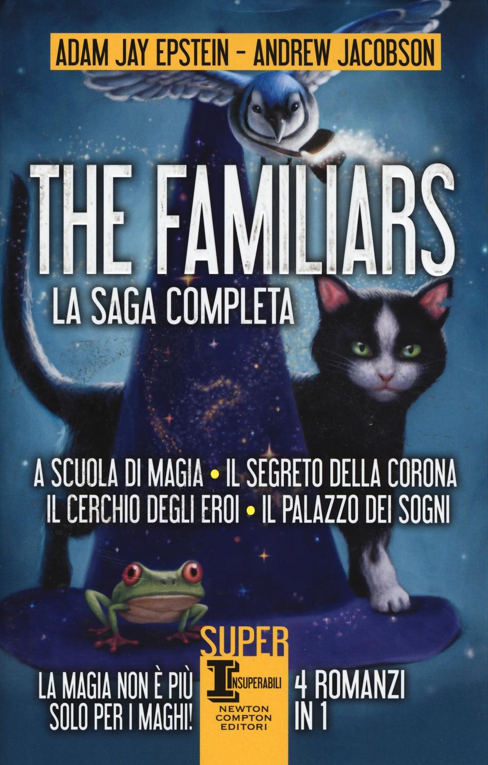 The Familiars: A scuola di magia-Il segreto della corona-Il cerchio degli eroi-Il palazzo dei sogni