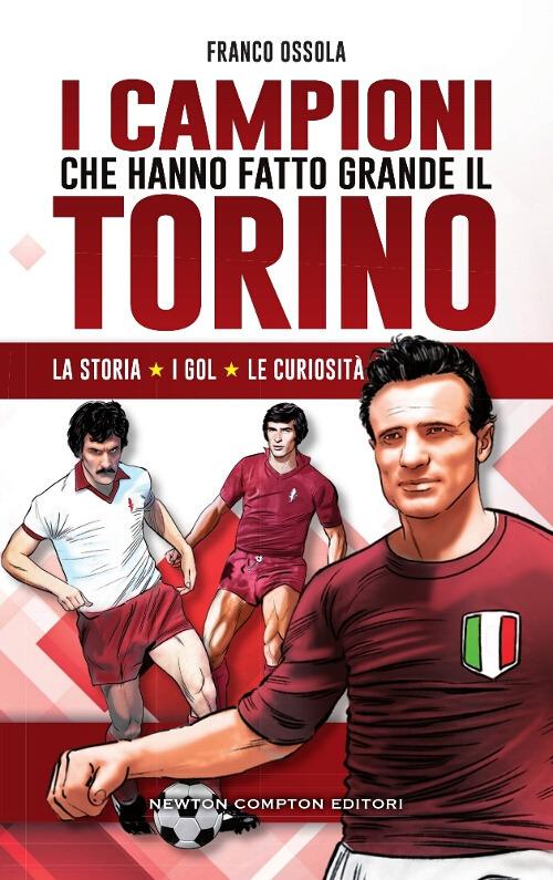 I campioni che hanno fatto grande il Torino