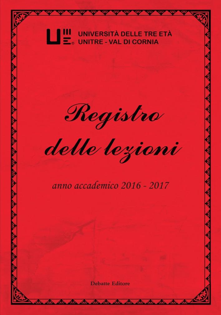 Registro delle lezioni vol.8 anno accademico 2016-2017. Università delle Tre Età Unitre-Val di Cornia. Vol. 8