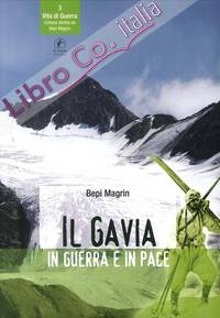 Il Gavia in Guerra e in Pace.