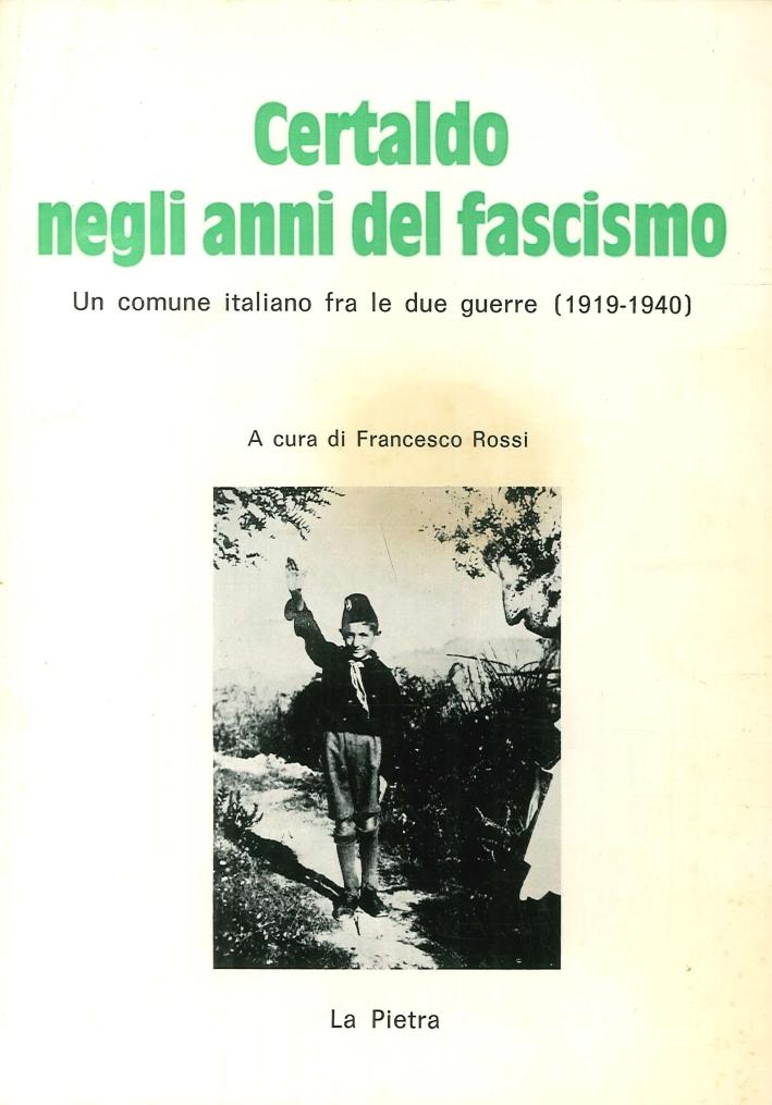 Certaldo negli Anni del Fascismo. Un comune italiano fra le due guerre (1919-1940)