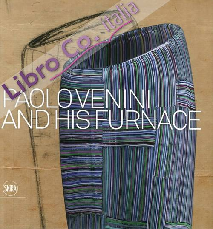 Paolo Venini and His Furnace