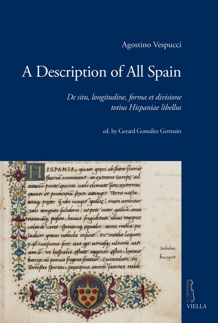 A description of all Spain. De situ, longitudine, forma et divisione totius Hispaniae libellus