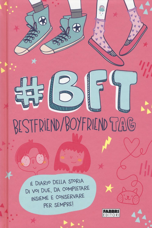 #BFT Bestfriend/boyfriend tag