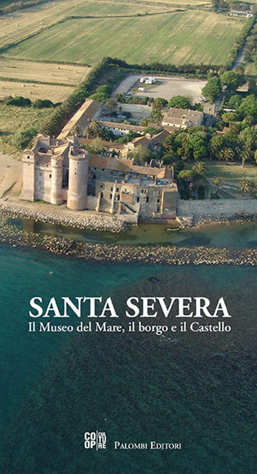 Santa severa. Il museo del mare, il borgo e il castello