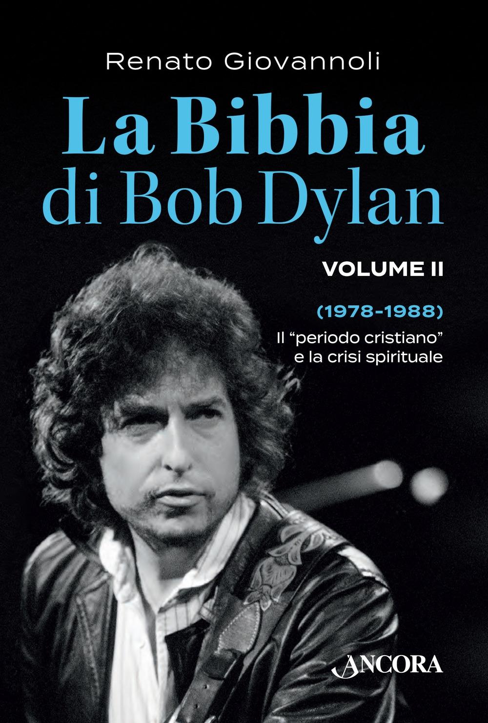 La Bibbia di Bob Dylan. Vol. 2: 1978-1988. Il
