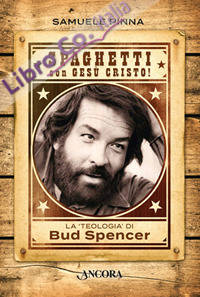 Spaghetti con Gesù Cristo! La teologia di Bud Spencer
