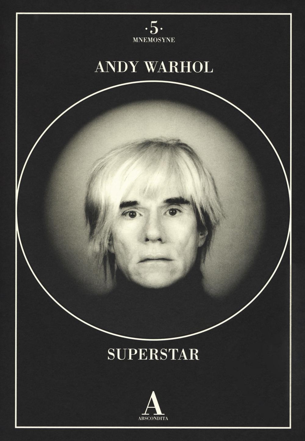 Andy Warhol superstar . Ediz. illustrata