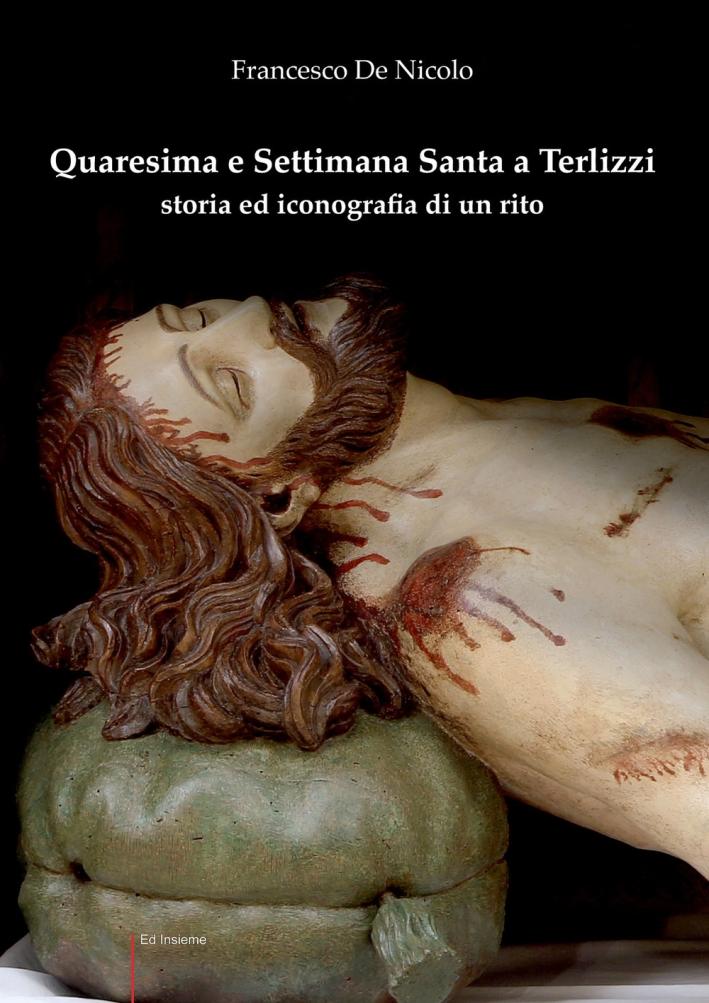Quaresima e Settimana Santa a Terlizzi. Storia e iconografia di un rito
