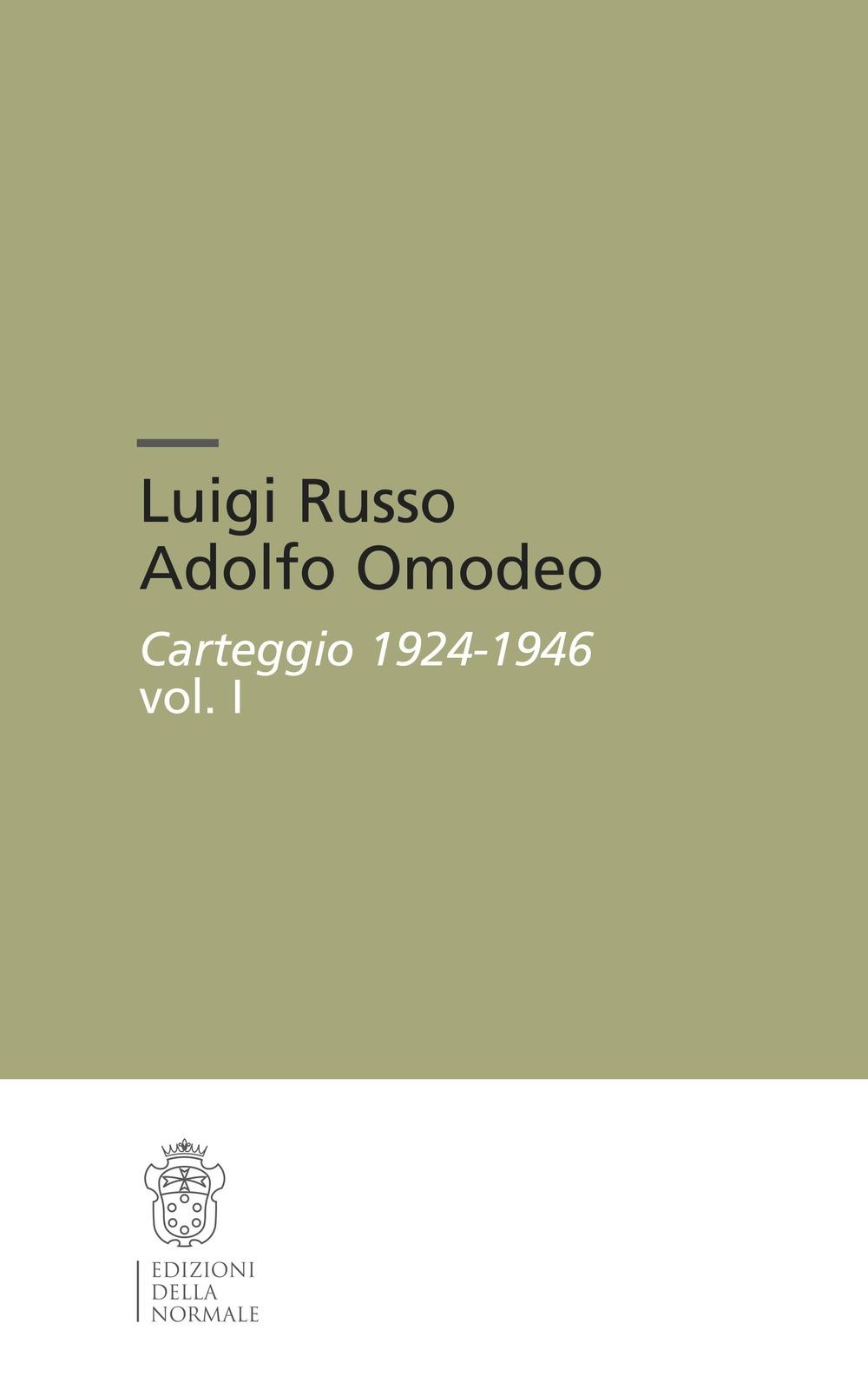 Luigi Russo Adolfo Omodeo. Carteggio 1924-1946