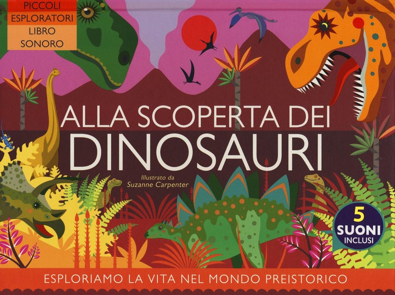 Alla scoperta dei dinosauri. Ediz. a colori