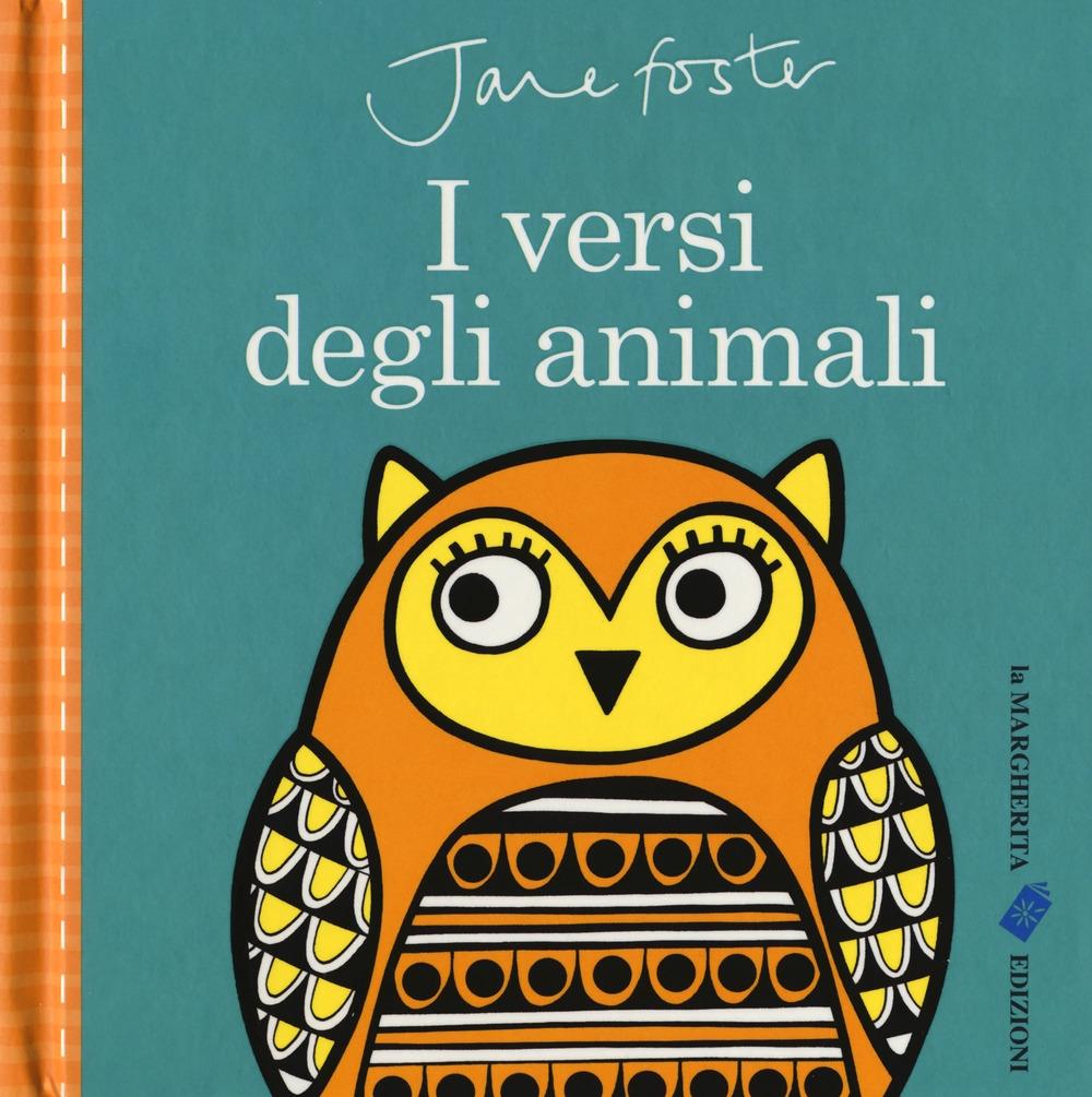 I versi degli animali. Ediz. a colori
