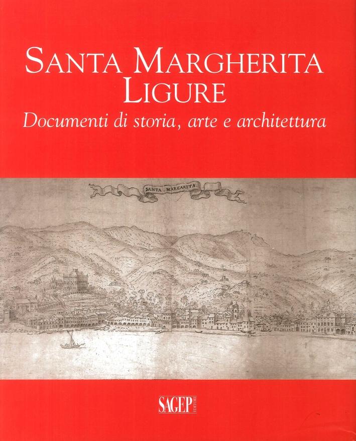 Santa Margherita Ligure. Documenti di storia, arte e architettura
