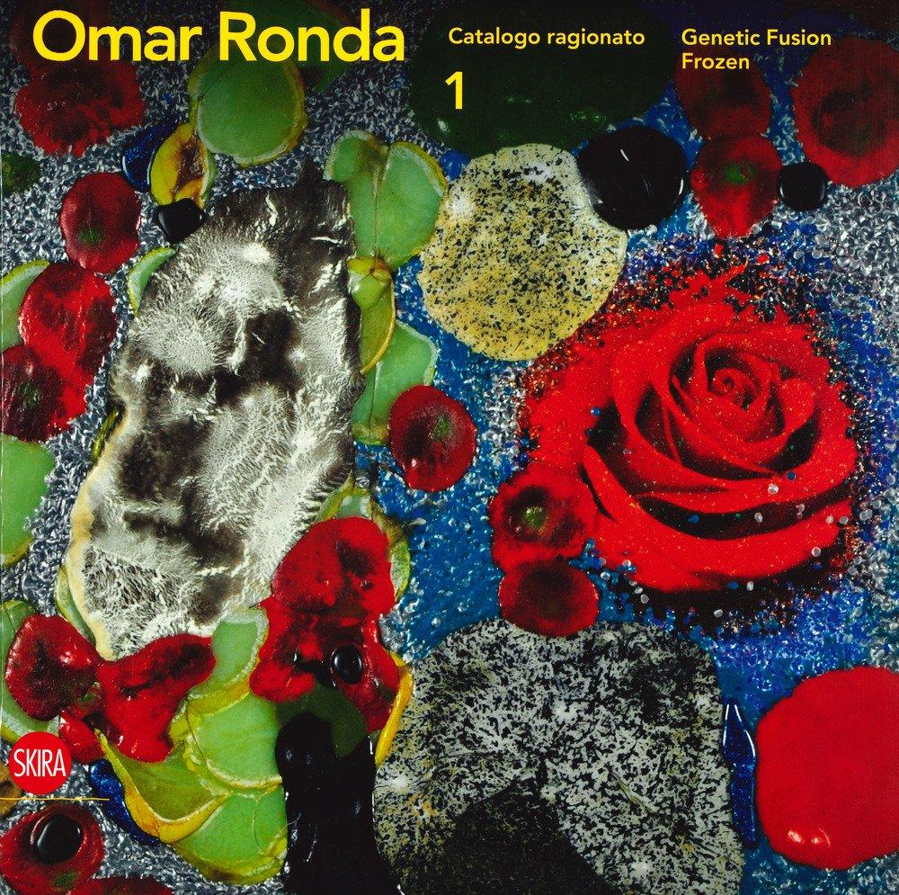 Omar Ronda. Genetic Fusion (1989-1991) e Frozen (1991-2017). Catalogo ragionato.