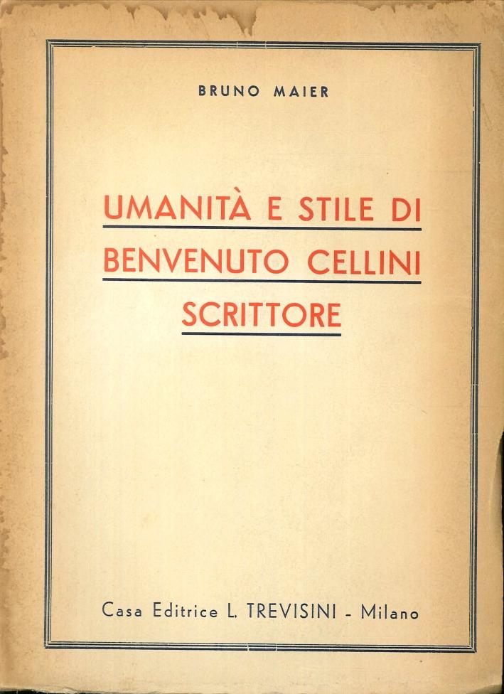 Umanità e Stile di Benvenuto Cellini Scrittore.