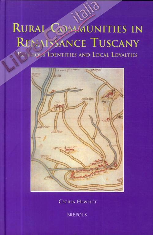 Rural Communities in Renaissance Tuscany. Religious identities and local loyalties
