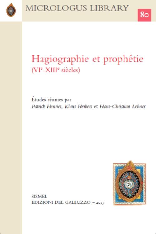 Hagiographie et prophétie (VIe-XIIIe siècles).